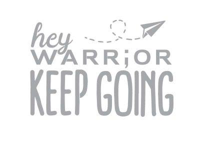 5220-03-Hey-Warrior-Keep-Going
