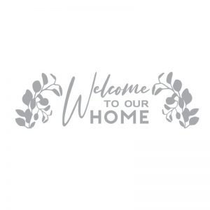 5345 Welcome to our Home Eucalyptus